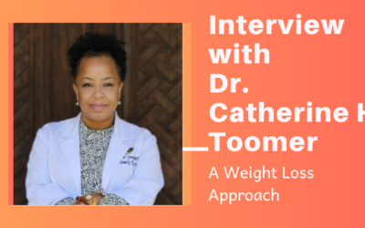 A Weight Loss Approach: Interview with Dr. Catherine H. Toomer