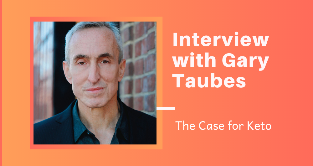 Interview with Gary Taubes