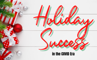 Holiday Success in the COVID Era