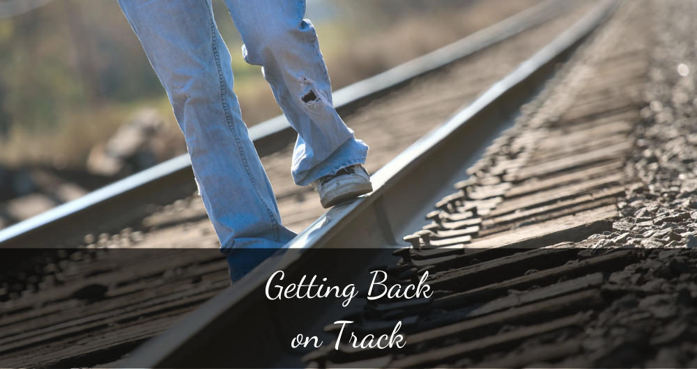 Getting Back on Track
