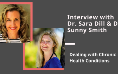 Dealing with Chronic Health Conditions: Interview with Dr. Sunny Smith and Dr. Sara Dill
